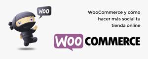 WooCommerce y cómo hacer más social tu tienda online