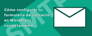 Cómo configurar tu formulario de contacto en WordPress correctamente (actualizado)