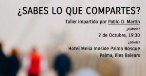 Taller en Mallorca ¿Sabes lo que compartes?